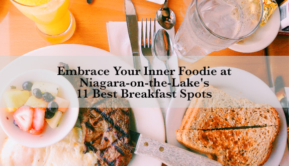 Embrace Your Inner Foo At Niagara On The Lake S 11 Best Breakfast Spots